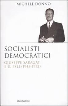 Lpgcsostenible.es Socialisti democratici. Giuseppe Saragat e il PSLI (1945-1952) Image