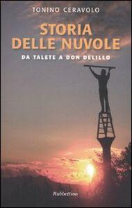 Libro Storia delle nuvole. Da Talete a Don DeLillo Tonino Ceravolo