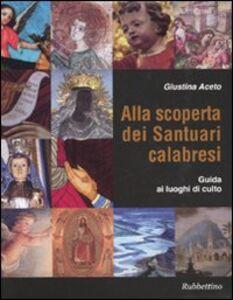 Alla scoperta dei santuari calabresi. Guida ai luoghi di culto