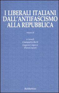 Foto Cover di I liberali italiani dall'antifascismo alla repubblica. Vol. 2, Libro di  edito da Rubbettino
