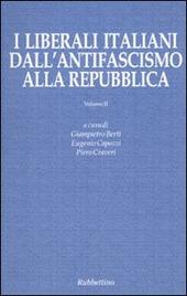 I liberali italiani dall'antifascismo alla repubblica. Vol. 2