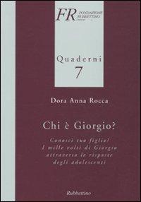 Chi è Giorgio? Conosci tuo figlio? I mille volti di Giorgio attraverso le risposte degli adolescenti - Rocca Anna D. - wuz.it