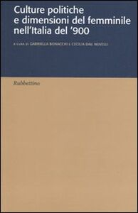 Libro Culture politiche e dimensione del femminile nell'Italia del '900