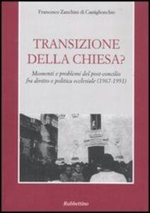 Transizione della Chiesa? Momenti e problemi del post-concilio fra diritto e politica ecclesiale (1967-1991)