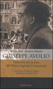 Giuseppe Avolio. Dalle lotte per la terra alla politica agricola comunitaria