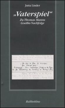 Mercatinidinataletorino.it «Vaterspiel». Zu Thomas Manns Goethe-Nachfolge Image
