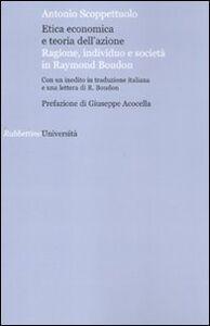 Etica economica e teoria dell'azione. Ragione, individuo e società in Raymond Boudon