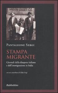 Stampa migrante. Giornali della diaspora italiana e dell'immigrazione in Italia