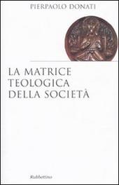 La matrice teologica della societa
