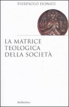 La matrice teologica della società.pdf