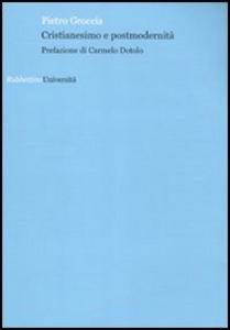 Libro Cristianesimo e postmodernità Pietro Groccia
