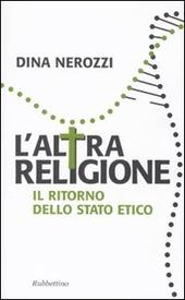 L' altra religione. Il ritorno dello stato etico