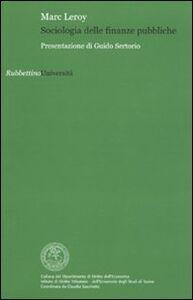 Foto Cover di Sociologia delle finanze pubbliche, Libro di Marc Leroy, edito da Rubbettino