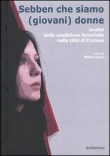 Sebben che siamo (giovani) donne. Analisi della condizione femminile nella città di Crotone.pdf