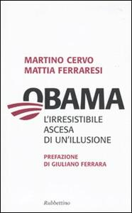 Obama. L'irresistibile ascesa di un'illusione