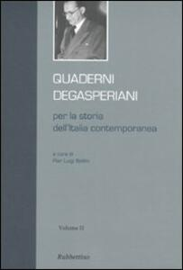Quaderni degasperiani per la storia dell'Italia contemporanea. Vol. 2