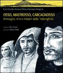 Museomemoriaeaccoglienza.it Osso, Mastrosso, Carcagnosso. Immagini, miti e misteri della 'ndrangheta Image