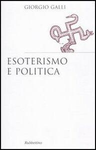 Libro Esoterismo e politica Giorgio Galli