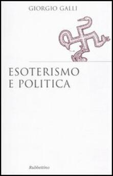 Esoterismo e politica - Giorgio Galli - copertina