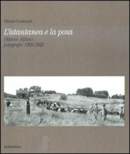 L' istantanea e la posa. Ottavio Alfano. Fotografie 1909-1952
