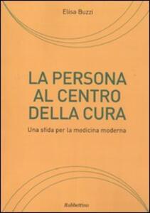 La persona al centro della cura. Una sfida per la medicina moderna