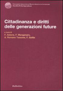 Foto Cover di Cittadinanza e diritti delle generazioni future. Atti del Convegno (Copanello, 3-4 luglio 2009), Libro di  edito da Rubbettino