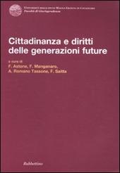 Cittadinanza e diritti delle generazioni future. Atti del Convegno (Copanello, 3-4 luglio 2009)