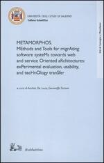 Metamorphos. Methods and tools for migrating software systems towards web and service oriented architectures: experimental evaluation, usability, and technology...