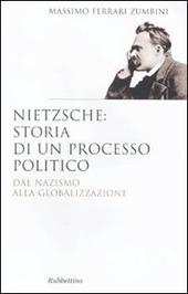 Nietzsche: il processo politico. Dal nazismo alla globalizzazione