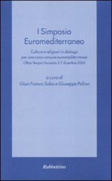 Aboutschuster.de Primo Simposio euromediterraneo. Culture e religioni in dialogo per una casa comune euromediterranea (Olbia-Tempio Pausania, 3-7 dicembre 2006) Image