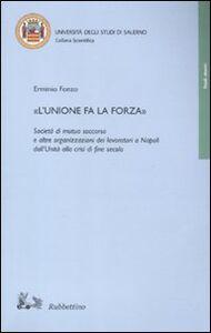 «L'unione fa la forza». Società di mutuo soccorso e altre organizzazioni dei lavoratori a Napoli dall'Unità alla crisi di fine secolo