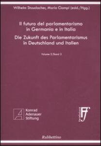 Il futuro del parlamentarismo in Germania e in Italia. Ediz. italiana e tedesca. Vol. 3