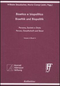 Bioetica e biopolitica. Persona, società e Stato. Ediz. italiana e tedesca. Vol. 4