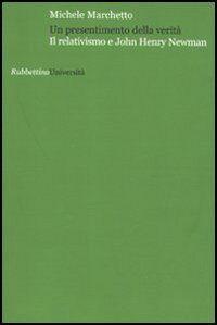 Un presentimento della verità. Il relativismo e John Henry Newman