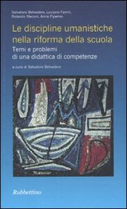 Foto Cover di Le discipline umanistiche nella riforma della scuola. Temi e problemi di una didattica di competenze, Libro di  edito da Rubbettino