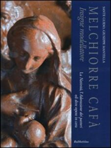 Melchiorre Cafà insigne modellatore. La natività, l'adorazione dei pastori ed altre opere in cera. Catalogo della mostra (Mdina, 4 dicembre 2010)