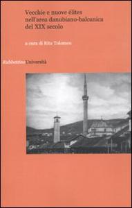 Libro Vecchie e nuove élites nell'area danubiano-balcanica del XIX secolo