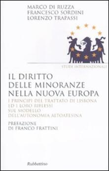 Il diritto delle minoranze nella nuova Europa. I principi del trattato di Lisbona ed i loro riflessi sul modello dellautonomia altoatesina.pdf