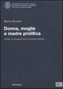 Donna, moglie e madre prolifica. L'ONMI in cinquant'anni di storia italiana