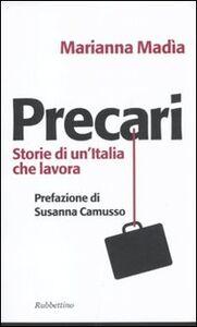 Libro Precari. Storie di un'Italia che lavora Marianna Madia