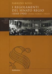 I regolamenti del Senato Regio (1848-1900). Storia, norme e prassi