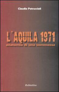 L'Aquila 1971. Anatomia di una sommossa