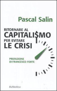 Ritornare al capitalismo per evitare le crisi