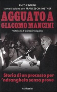 Winniearcher.com Agguato a Giacomo Mancini. Storia di un processo per 'ndrangheta senza prove Image