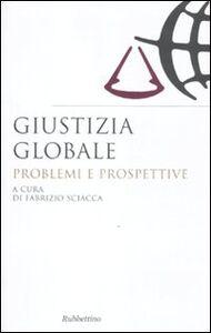 Libro Giustizia globale. Problemi e prospettive