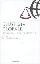 Giustizia globale. Problemi e prospettive