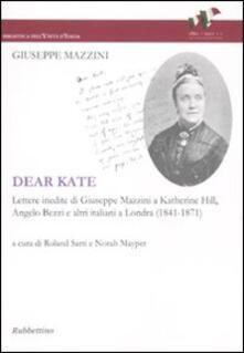 Dear Kate. Lettere inedite di Giuseppe Mazzini a Katherine Hill, Angelo Bezzi e altri italiani a Londra (1841-1871).pdf