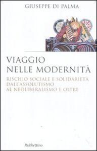 Viaggio nelle modernità. Rischio sociale e solidarietà dall'assolutismo al neoliberalismo e oltre