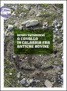 Mercatinidinataletorino.it A cavallo in Calabria fra antiche rovine Image