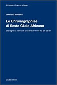 Le Chrononographiae di Sesto Giulio Africano